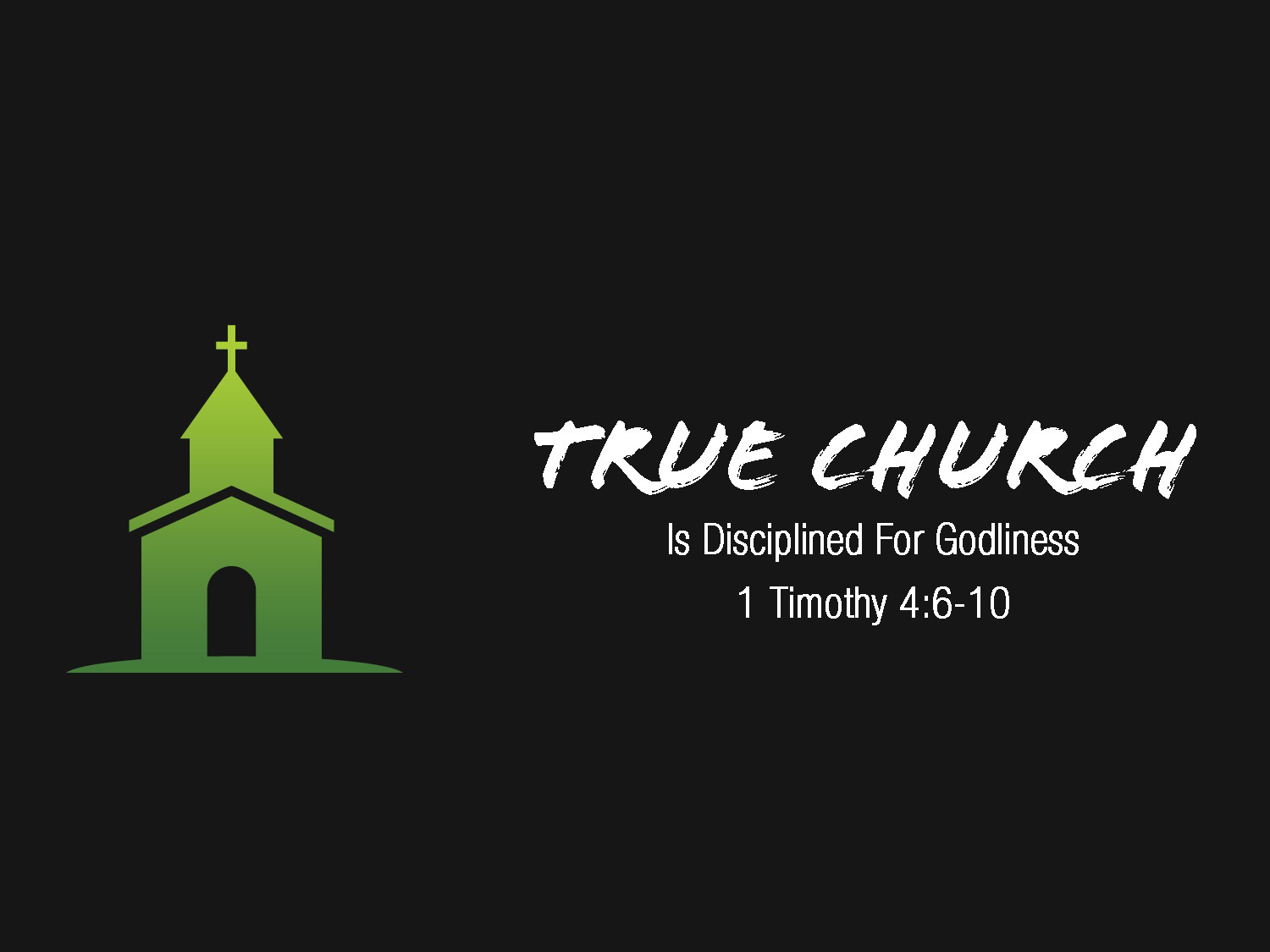 1 Timothy 4v6-11 True Church is Disciplined For Godliness