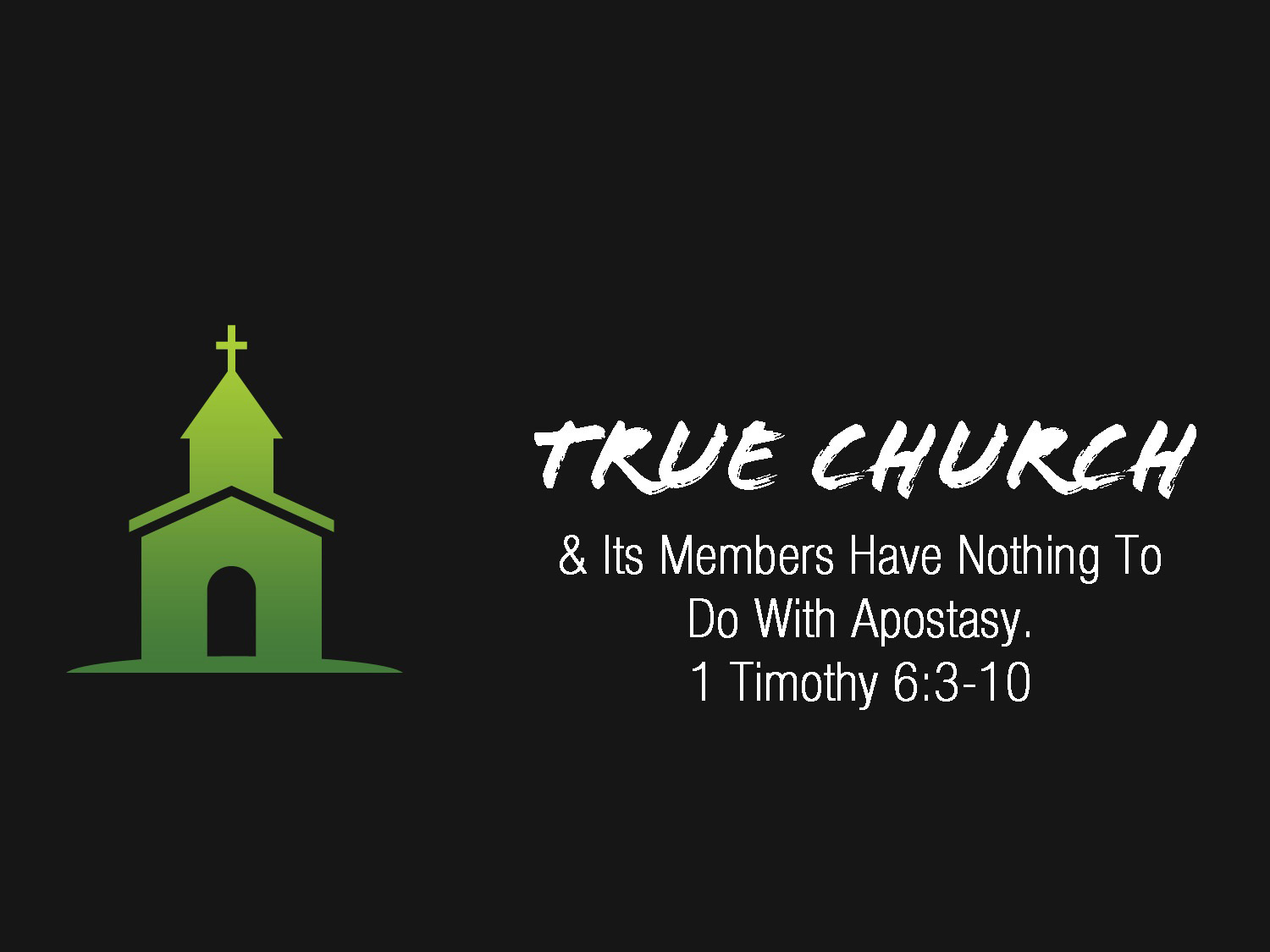 1 Timothy 6v3-10 True Church & Its Members Have Nothing To Do With Apostasy