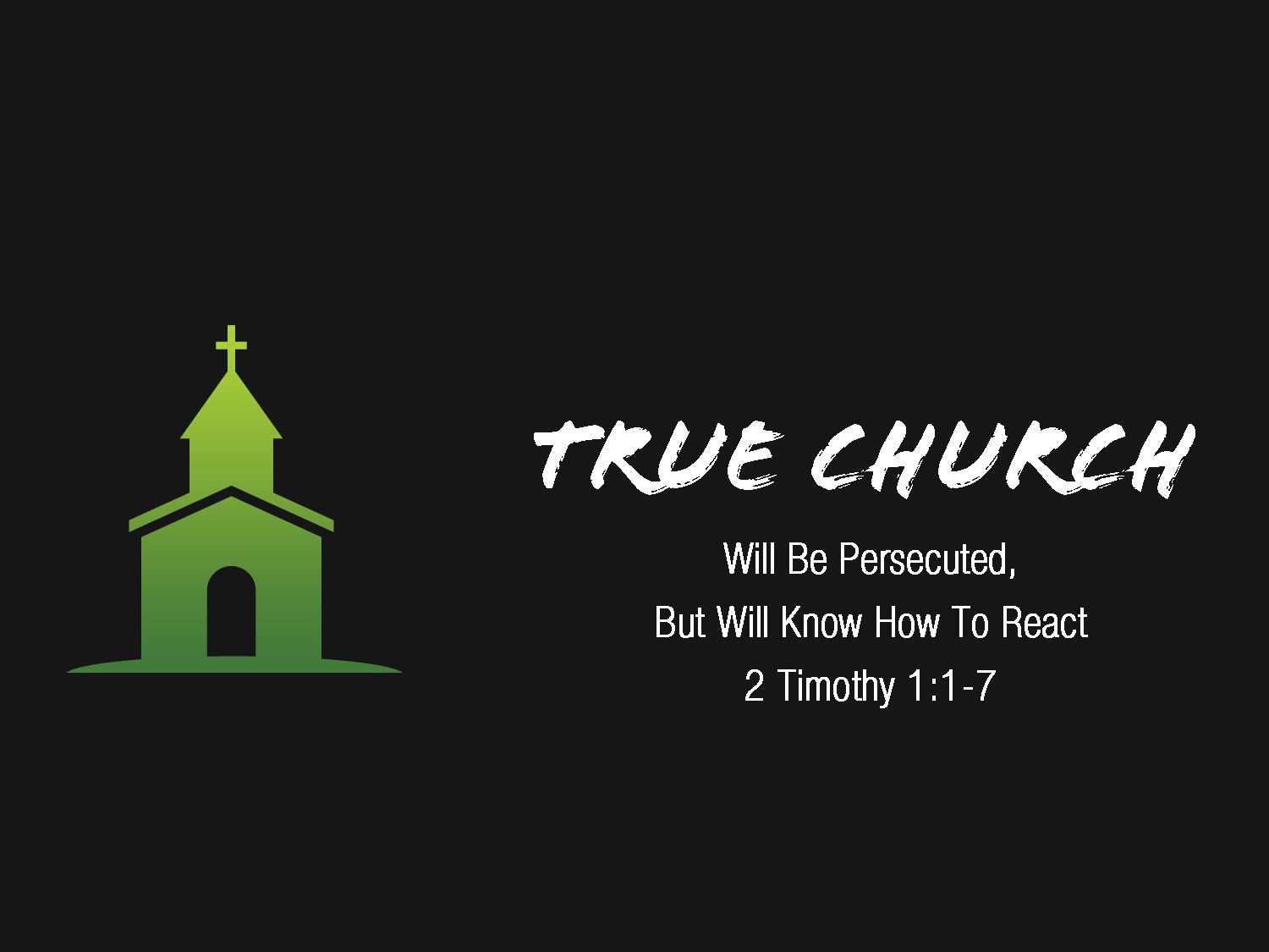 2 Timothy 1v1-7True Church Will Be Persecuted But Will Know How To React
