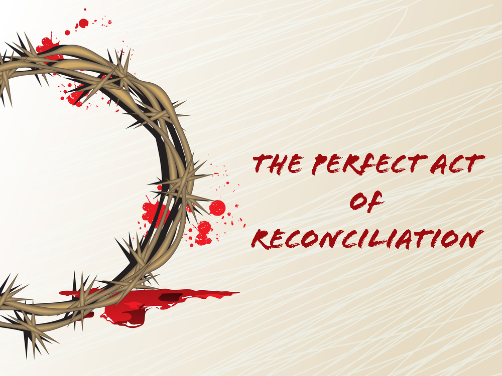 2 Corinthians 5v17-21 The Perfect Act of Reconciliation