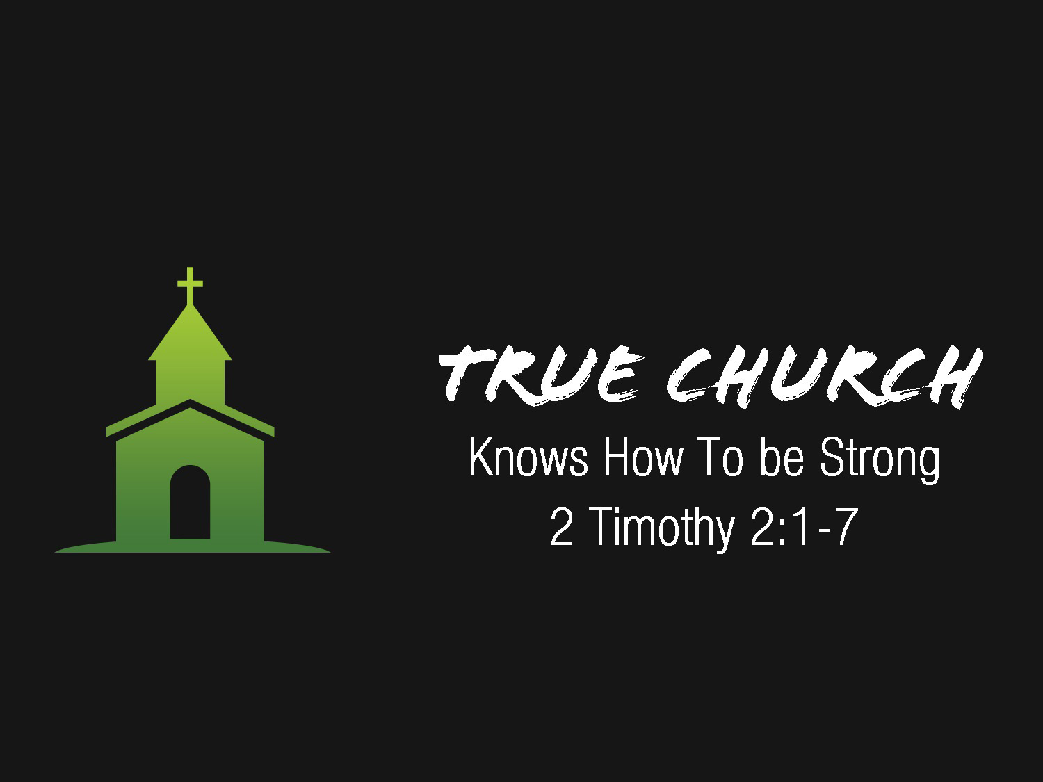 2 Timothy 2v1-7 True Church Knows How To Be Strong