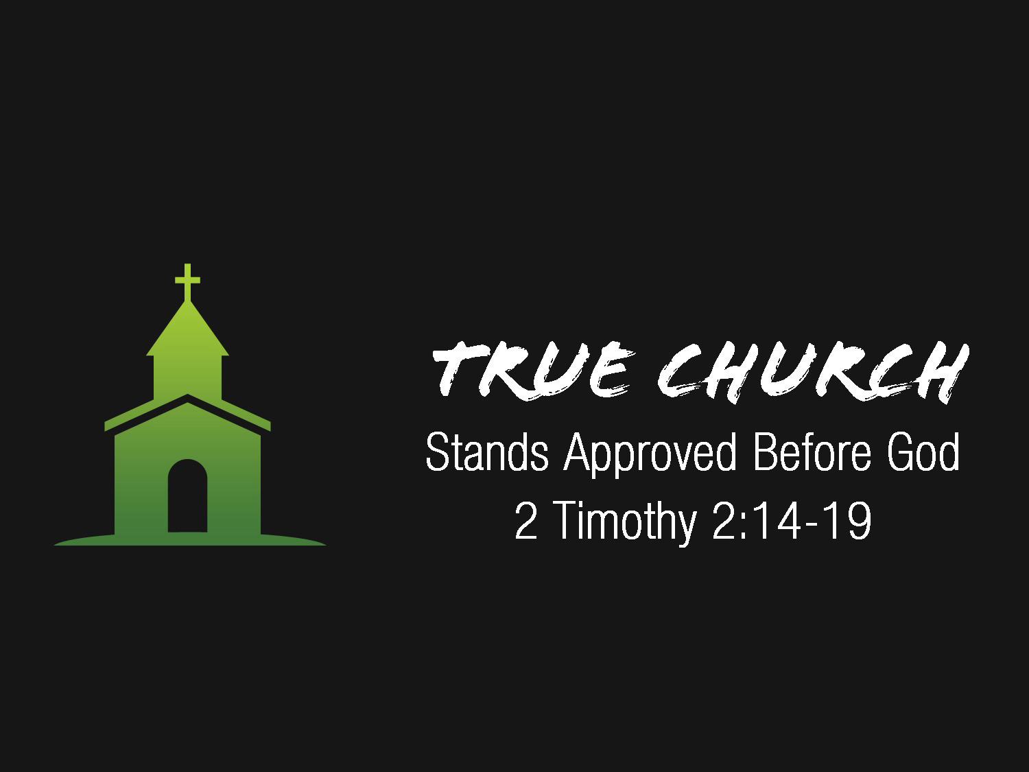 2 Timothy 2v14-19 True Church Stands Approved Before God