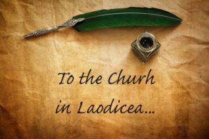 Revelation 3v14-22 The 7 Letters of Revelation – Laodicea