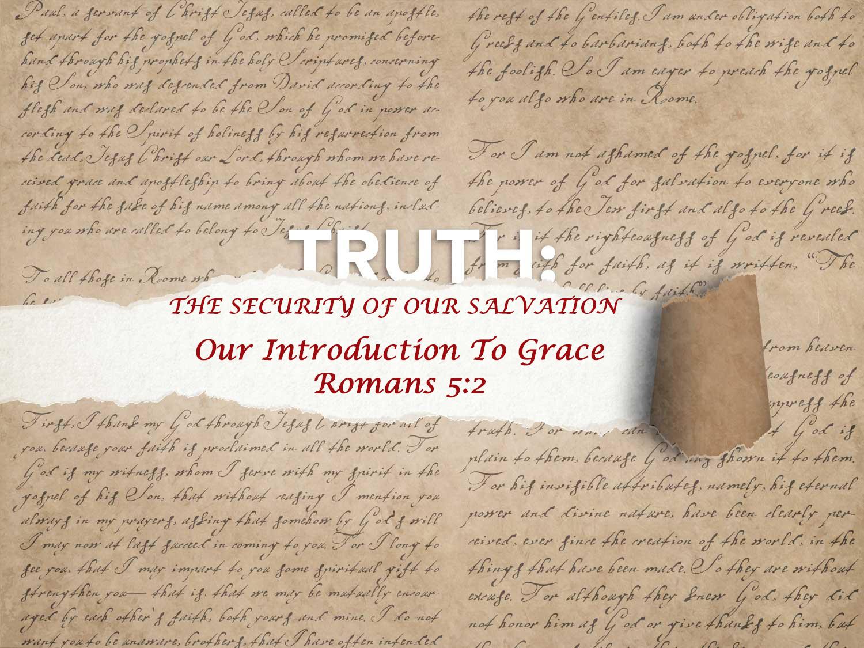 Romans 5:2 Our Introduction To Grace