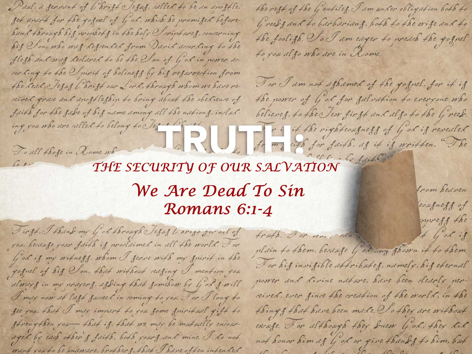 Romans 6:1-4  We Are Dead To Sin