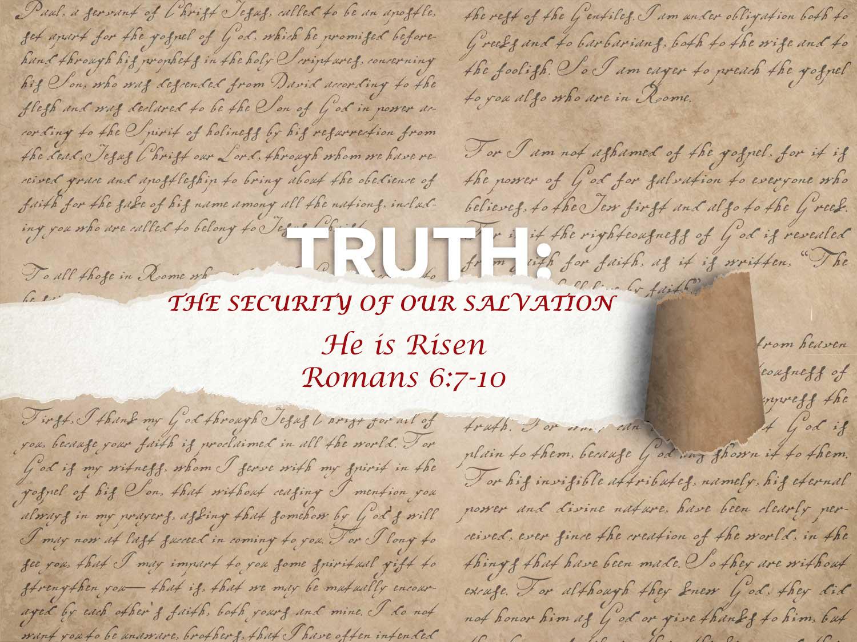 Romans 6:7-10 He is Risen