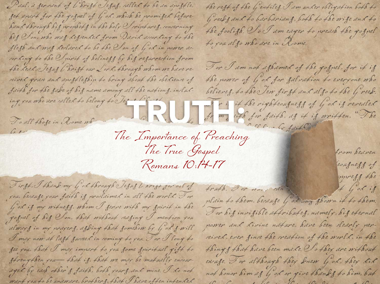 Romans 10:14-17 The Importance Of Preaching The True Gospel