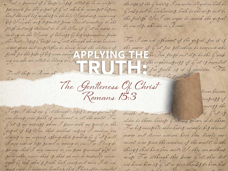 Romans 15 v 3-4 The Gentleness of Christ