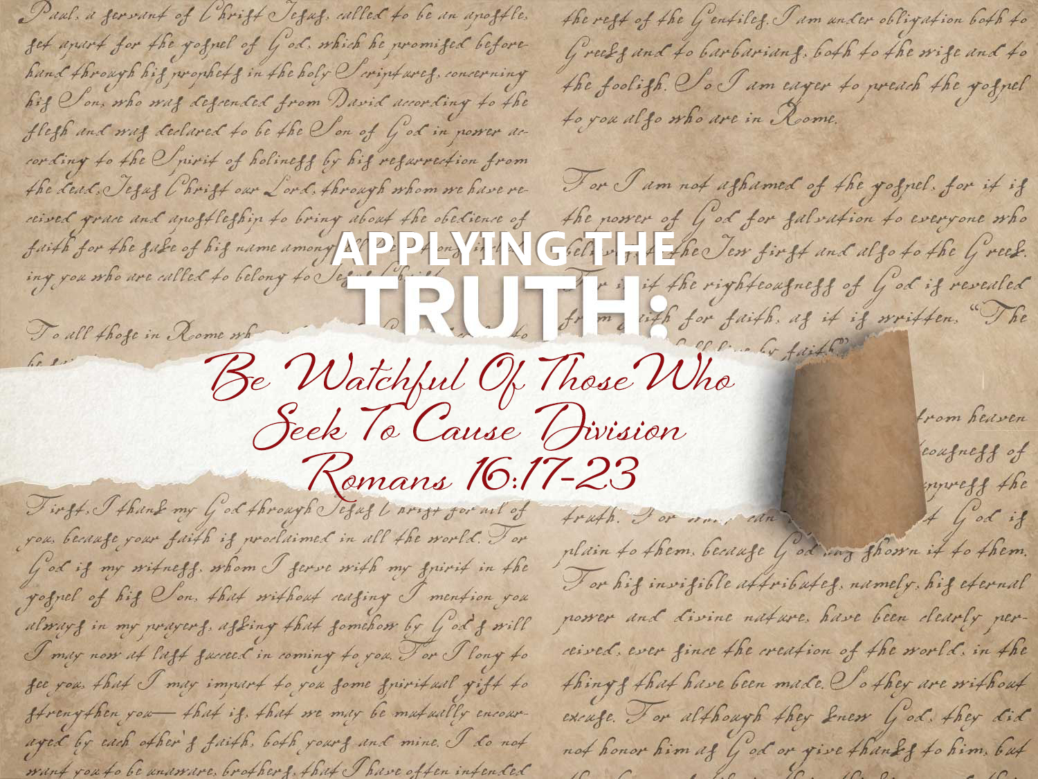 Romans 16 v 17-23 Be Watchful Of Those Who Seek To Cause Division