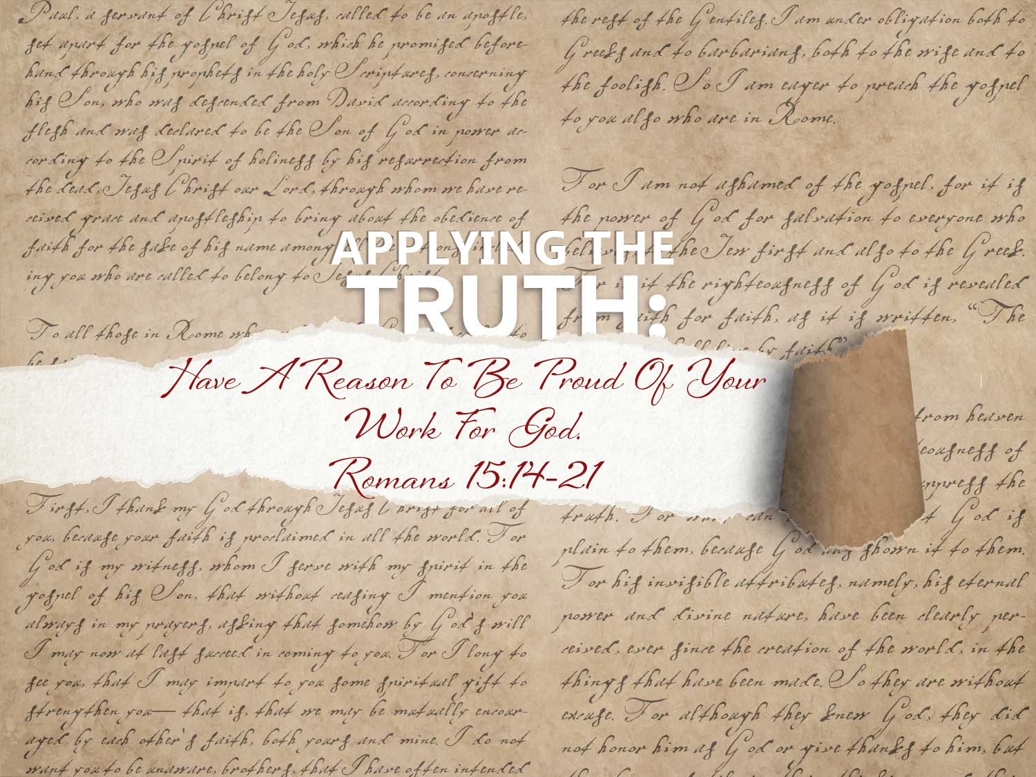 Romans 15 v 14-21 Have A Reason To Be Proud Of Your Work For God
